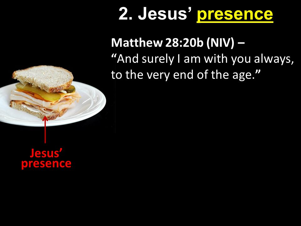 Jesus' presence 2.