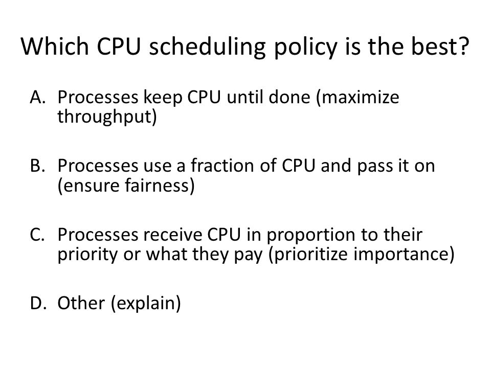 Which CPU scheduling policy is the best.