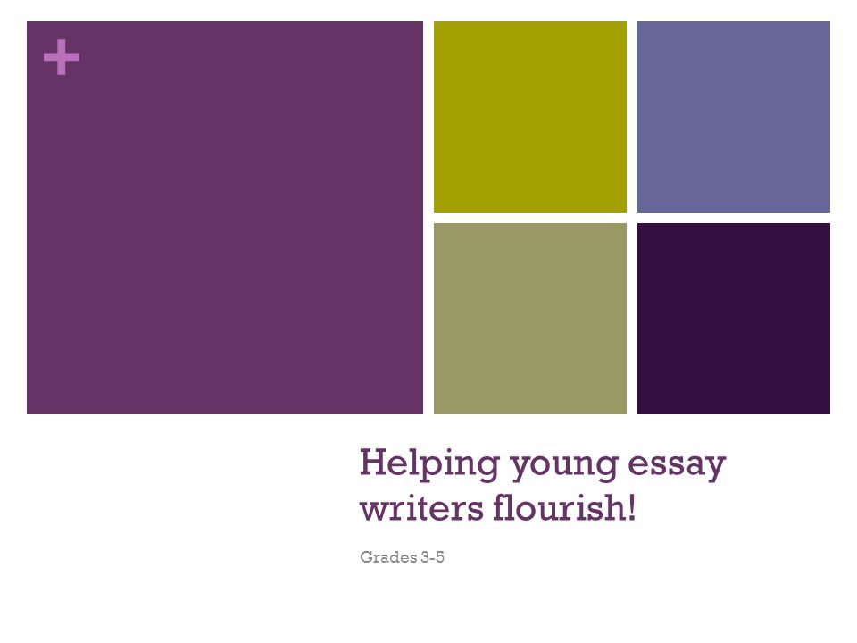 + Helping young essay writers flourish! Grades 3-5