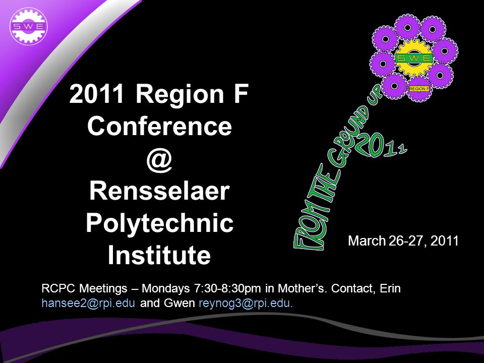 2011 Region F Conference @ Rensselaer Polytechnic Institute March 26-27, 2011 RCPC Meetings – Mondays 7:30-8:30pm in Mother's.