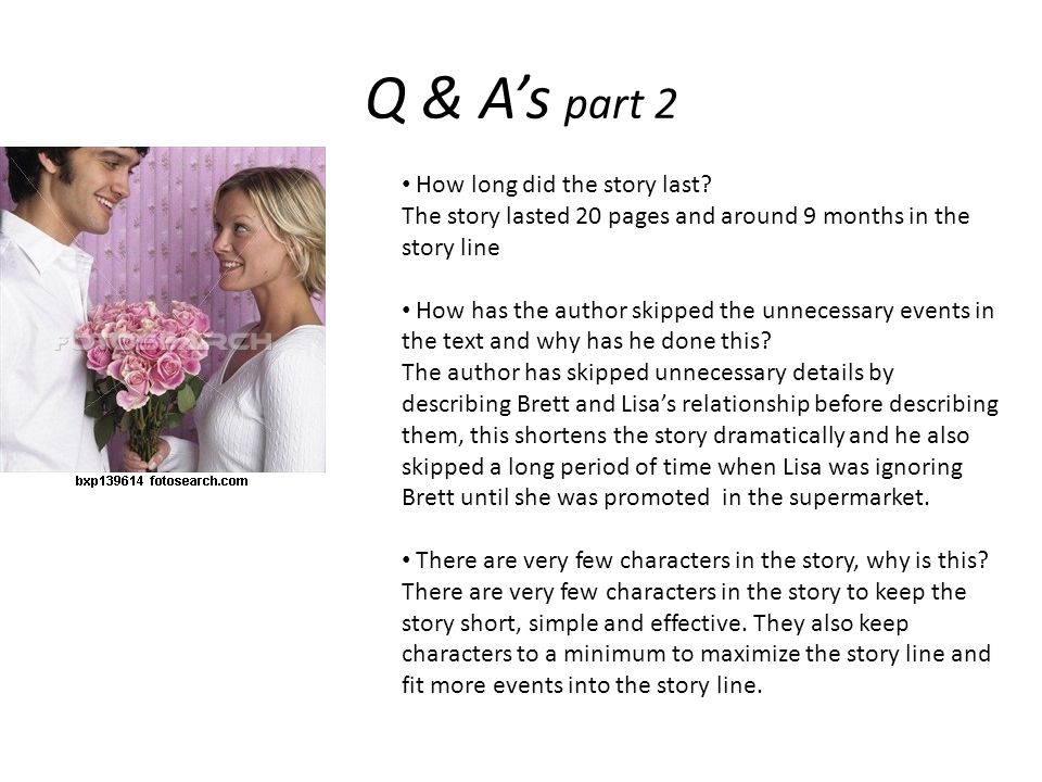 Q & A's part 2 How long did the story last.