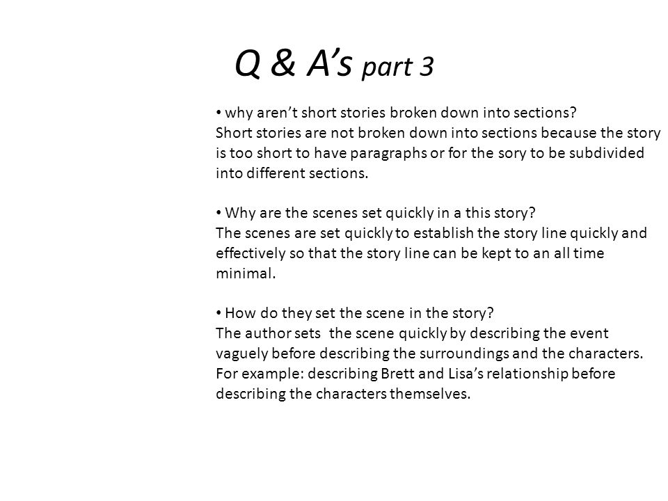 Q & A's part 3 why aren't short stories broken down into sections.