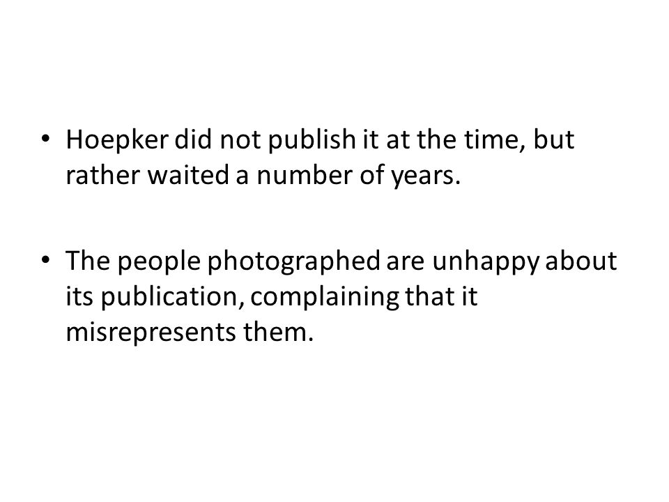 Hoepker did not publish it at the time, but rather waited a number of years. The people photographed are unhappy about its publication, complaining th