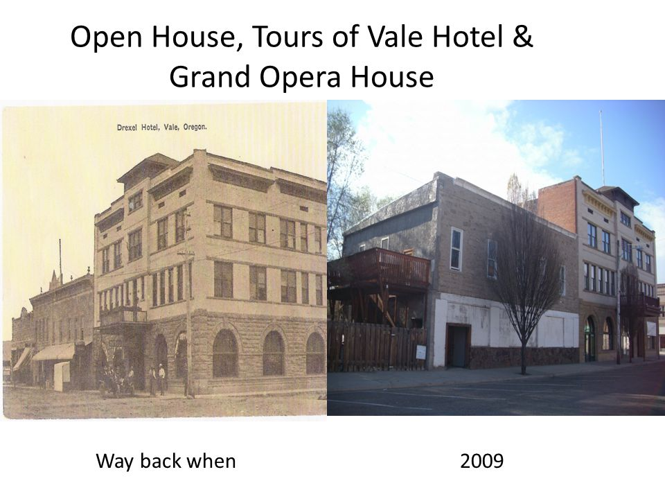 Open House, Tours of Vale Hotel & Grand Opera House Way back when 2009