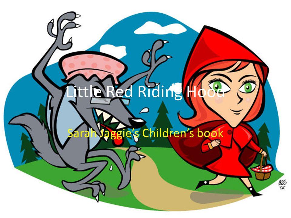 Little Red Riding Hood Sarah Jaggie's Children's book