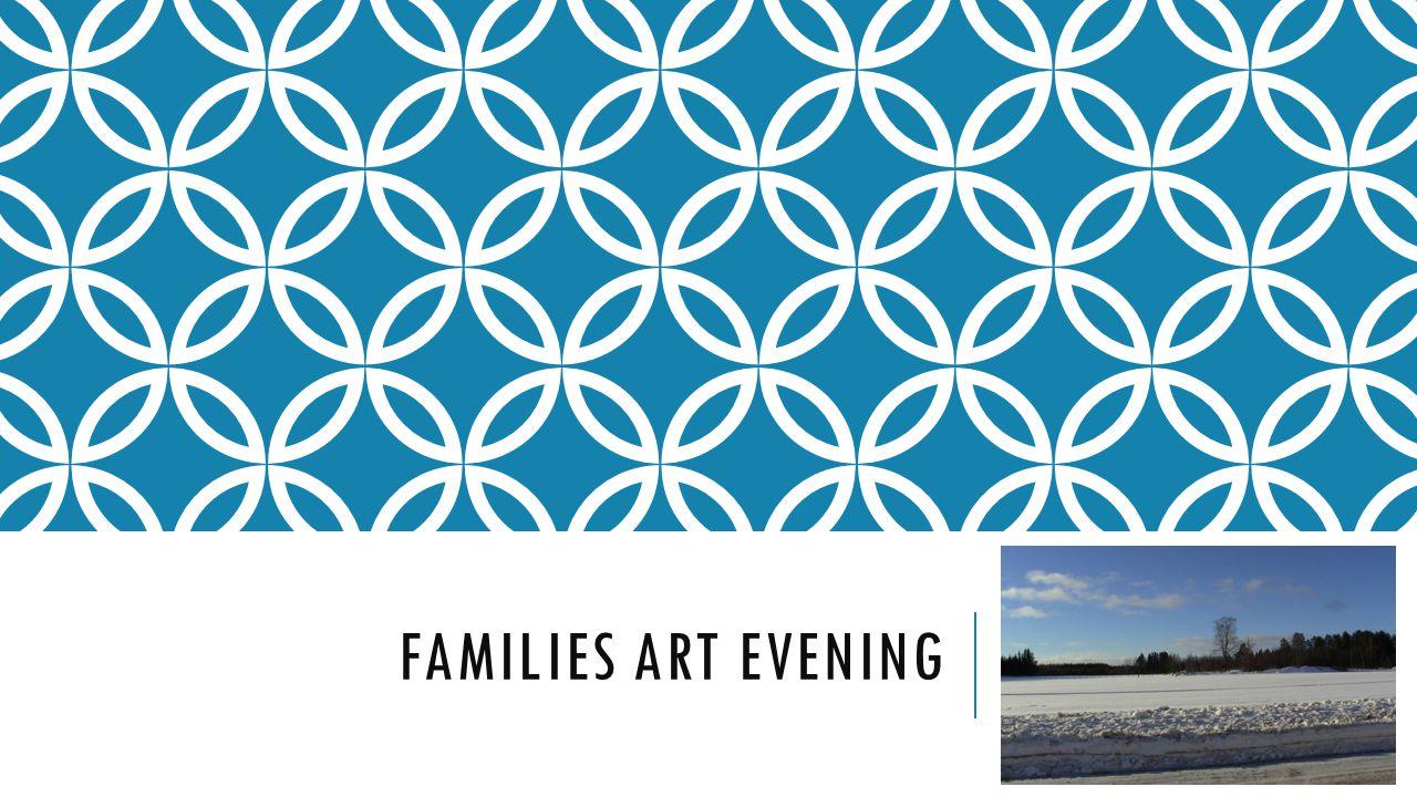 FAMILIES ART EVENING