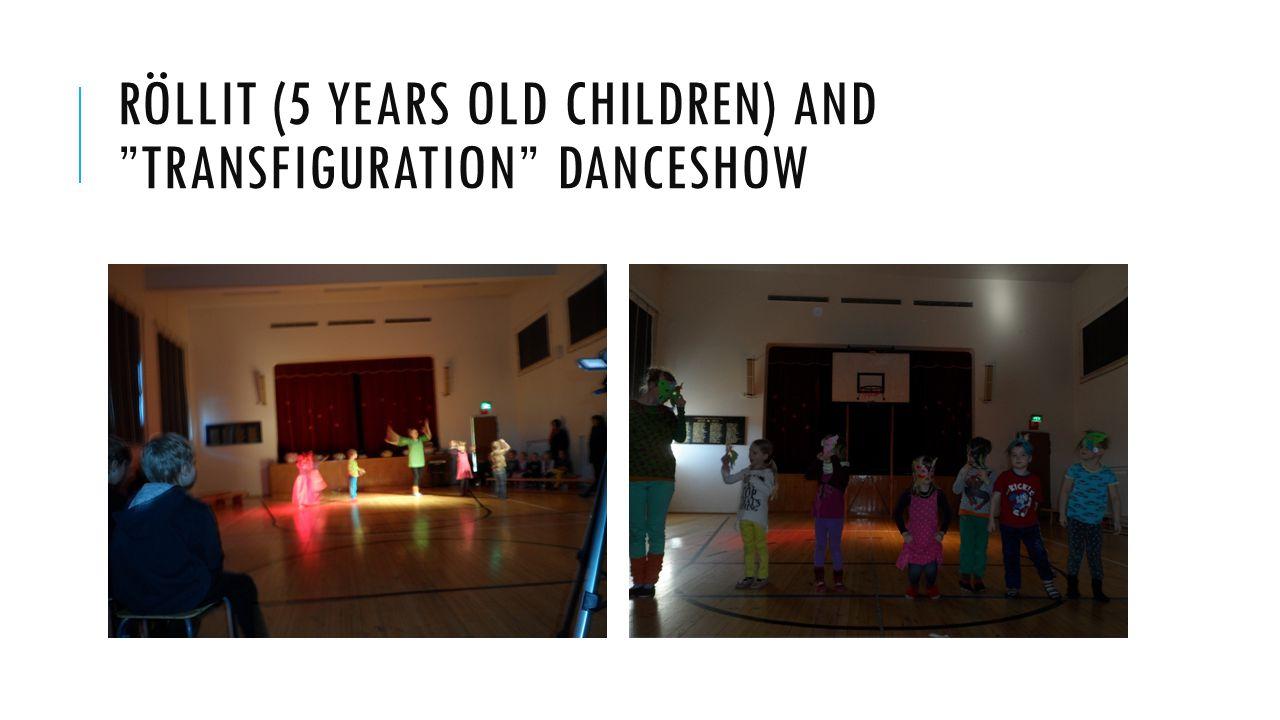 RÖLLIT (5 YEARS OLD CHILDREN) AND TRANSFIGURATION DANCESHOW