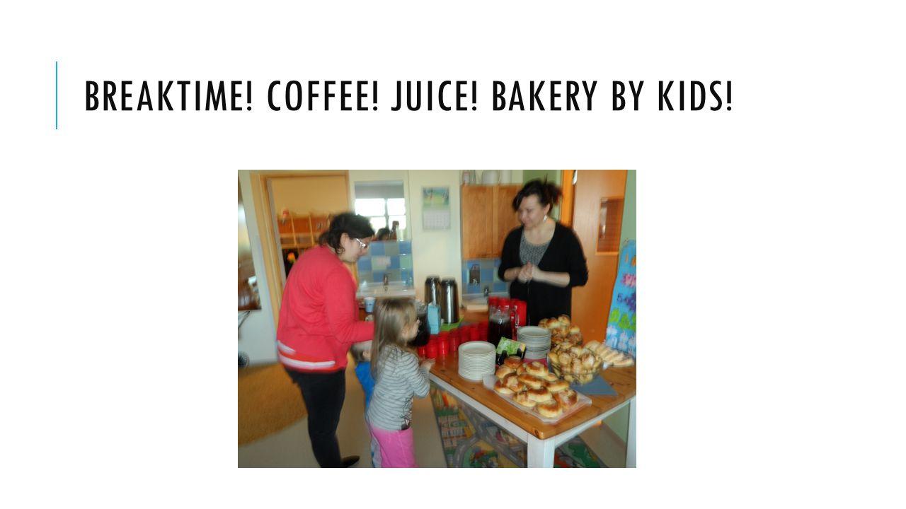 BREAKTIME! COFFEE! JUICE! BAKERY BY KIDS!