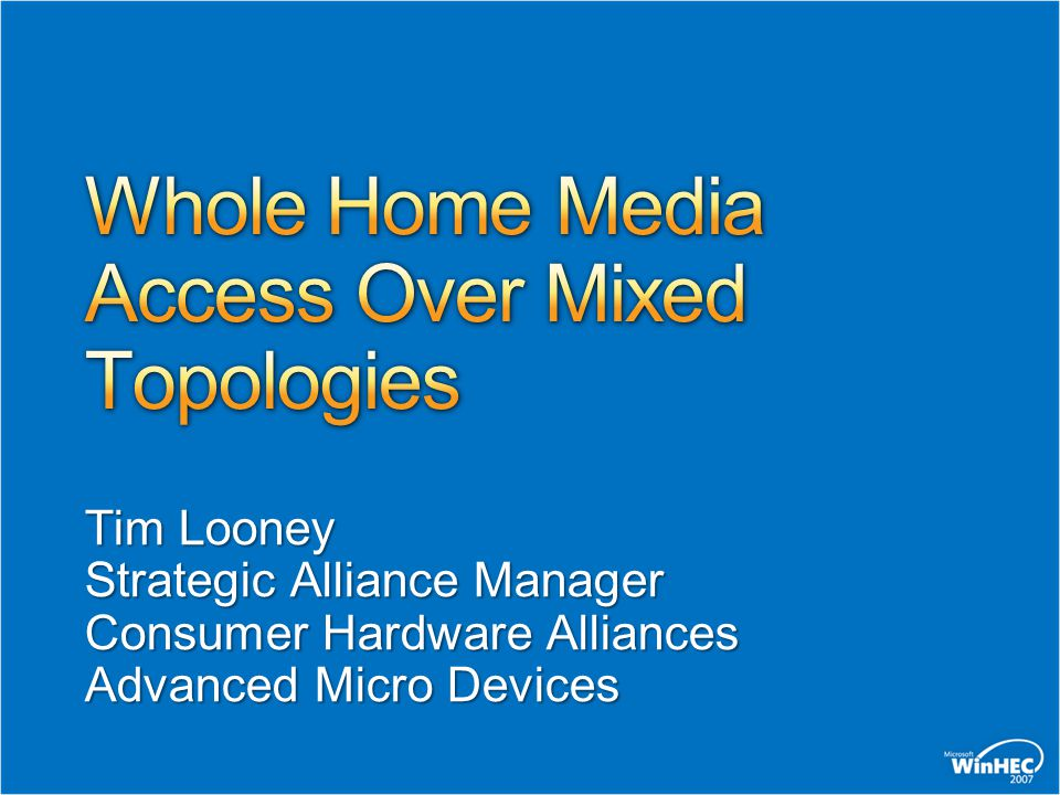 Tim Looney Strategic Alliance Manager Consumer Hardware Alliances Advanced Micro Devices
