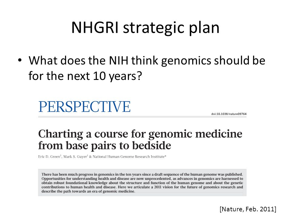 NHGRI strategic plan What does the NIH think genomics should be for the next 10 years.