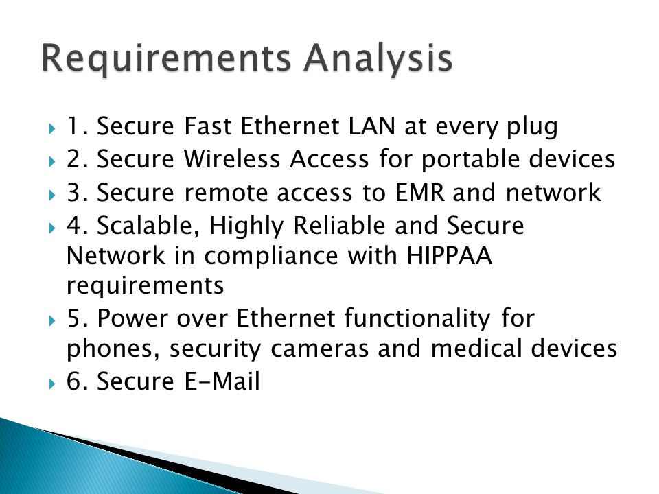  1.Secure Fast Ethernet LAN at every plug  2. Secure Wireless Access for portable devices  3.