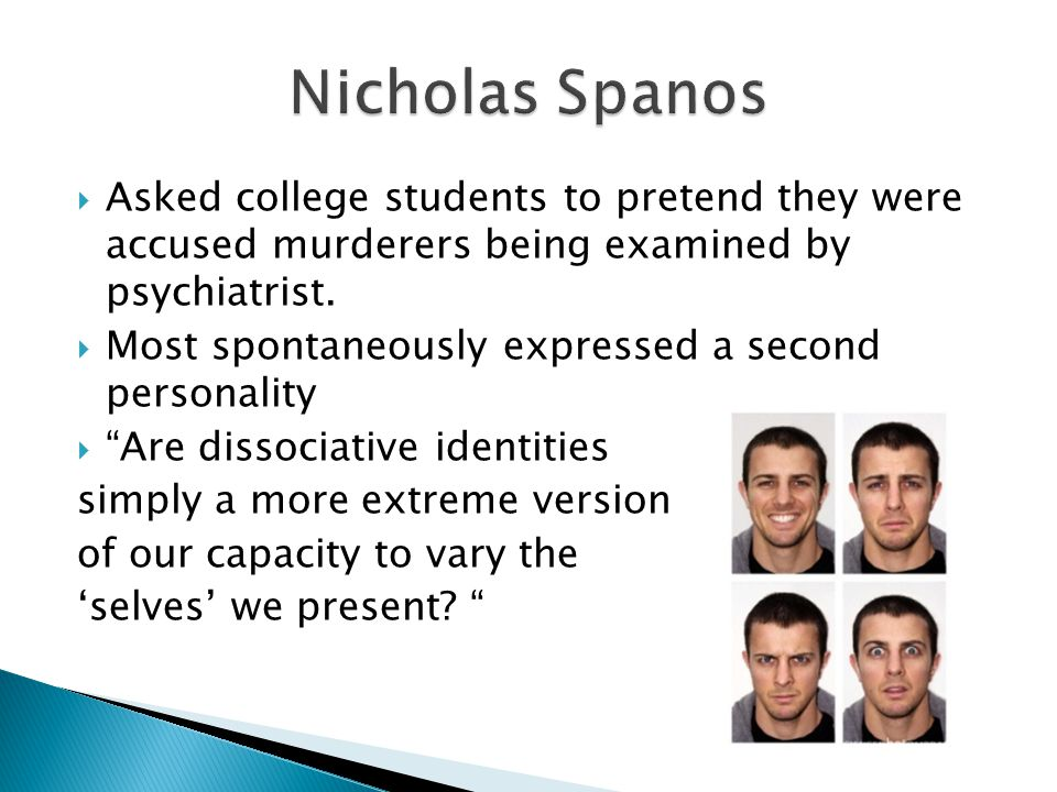  Asked college students to pretend they were accused murderers being examined by psychiatrist.