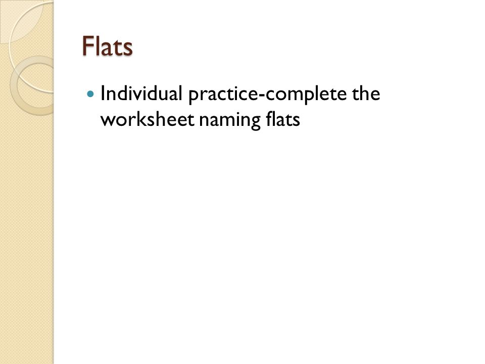 Flats Individual practice-complete the worksheet naming flats
