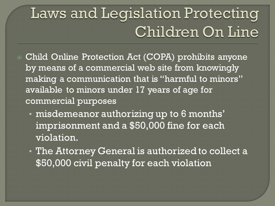 """ Child Online Protection Act (COPA) prohibits anyone by means of a commercial web site from knowingly making a communication that is """"harmful to mino"""
