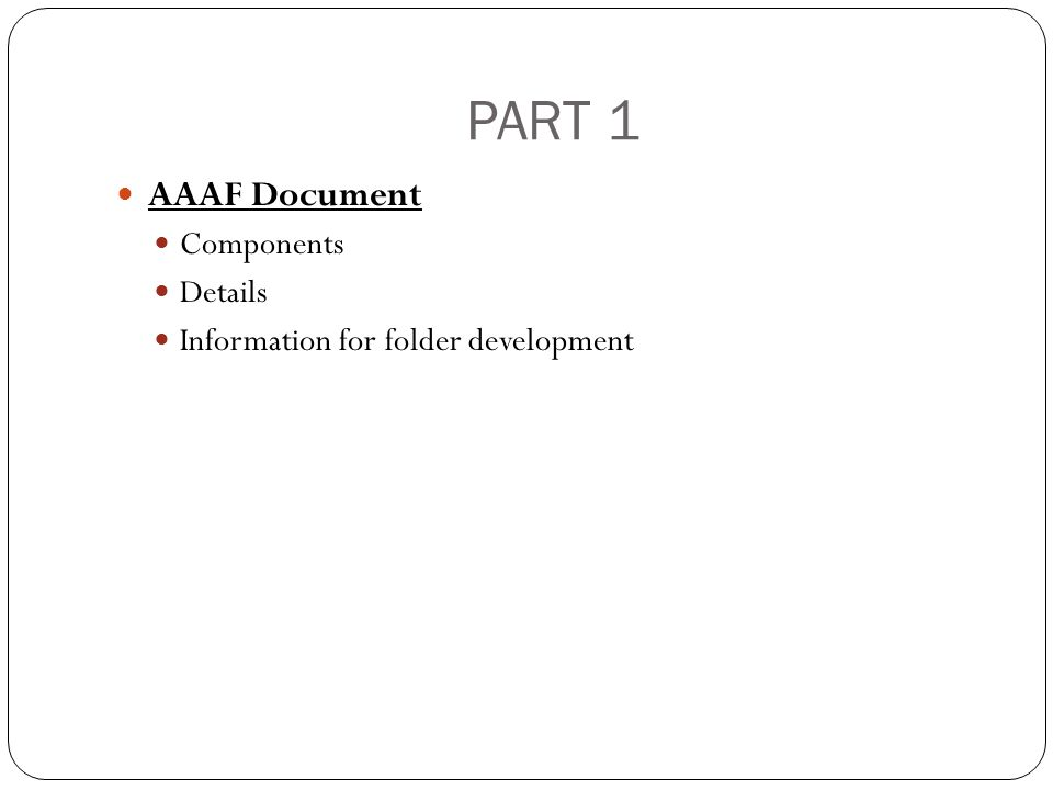 Review AAAF Content-The AAAF should only contain the following information: Student Information Page (required) Teacher Code of Ethics Teacher Quiz Certificates Work Sample (1per standard) Score Sheets/Support Sheet (Windows 1 and 2) Transition Attainment Record Information (applies only to grades 8, 10 and 11)