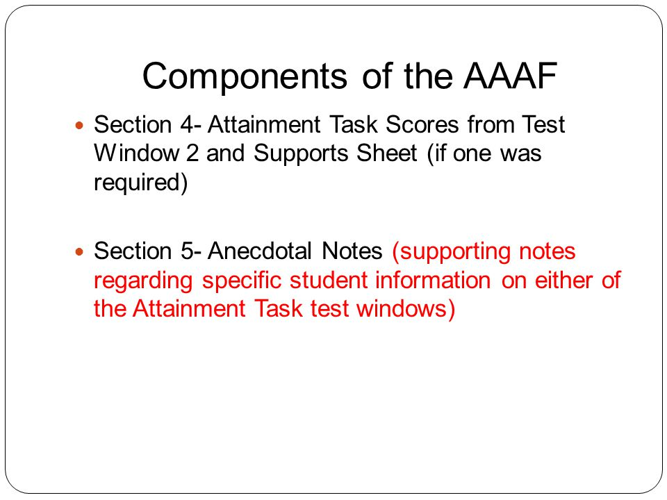 Section 4 Attainment Task score sheet from test window 2 Supports sheet(s) for any modifications made to any of the task items from test window 2.