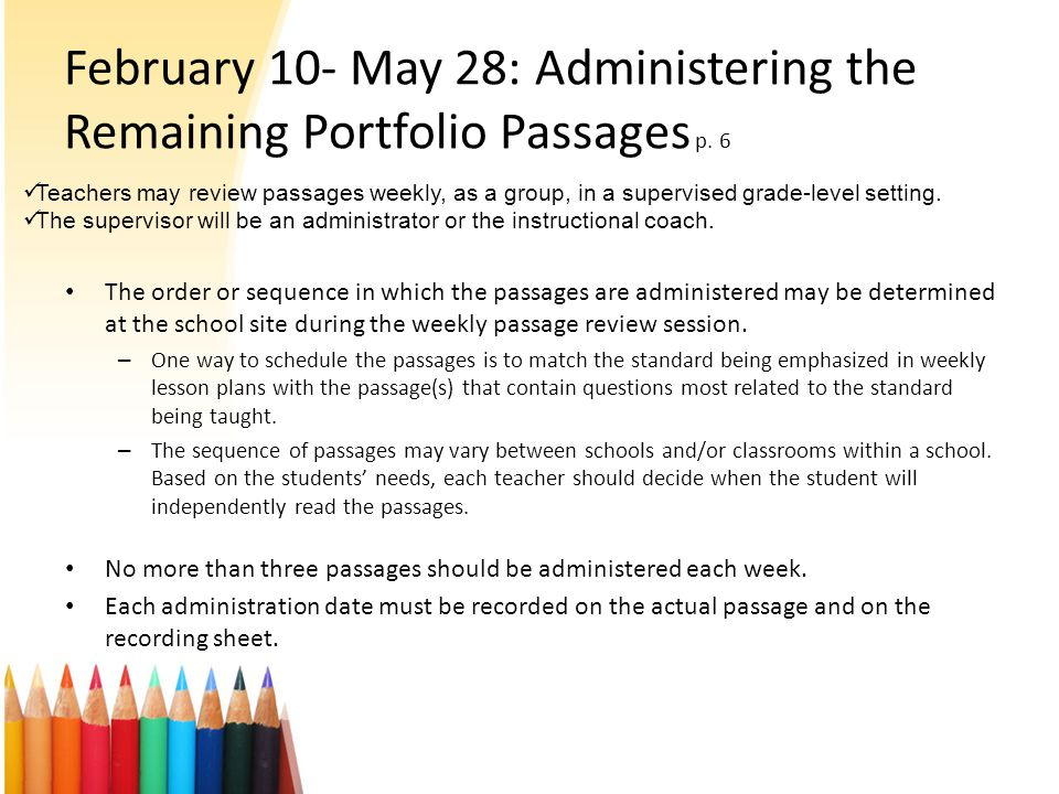 February 10- May 28: Administering the Remaining Portfolio Passages p.