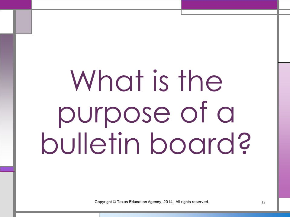 What is the purpose of a bulletin board? 12