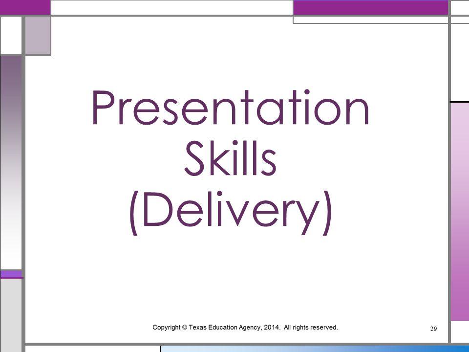 Presentation Skills (Delivery) 29