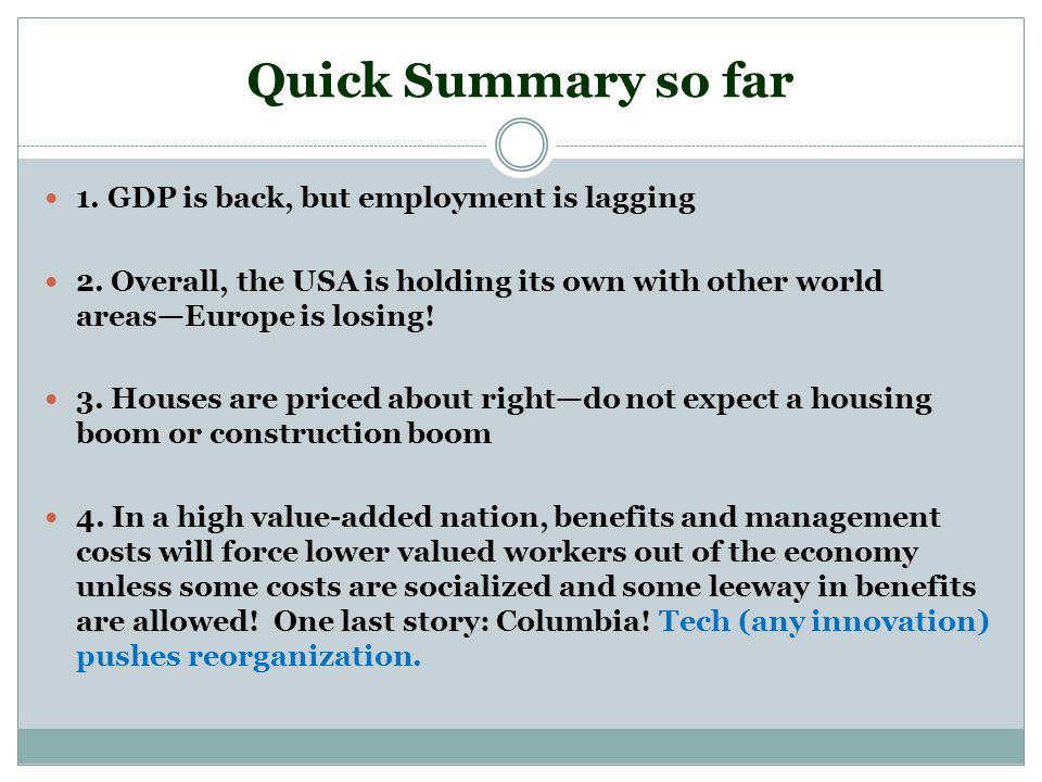 Quick Summary so far 1. GDP is back, but employment is lagging 2.