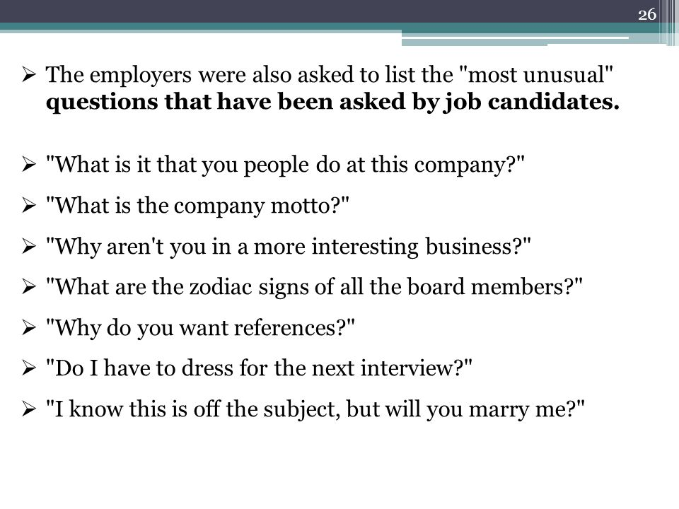 26  The employers were also asked to list the