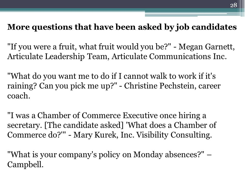 28 More questions that have been asked by job candidates