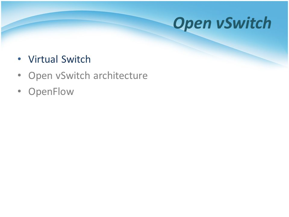 Virtual Switch Open vSwitch architecture OpenFlow