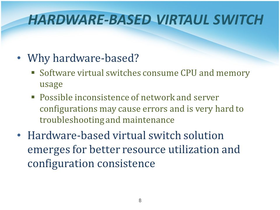 HARDWARE-BASED VIRTAUL SWITCH Why hardware-based.