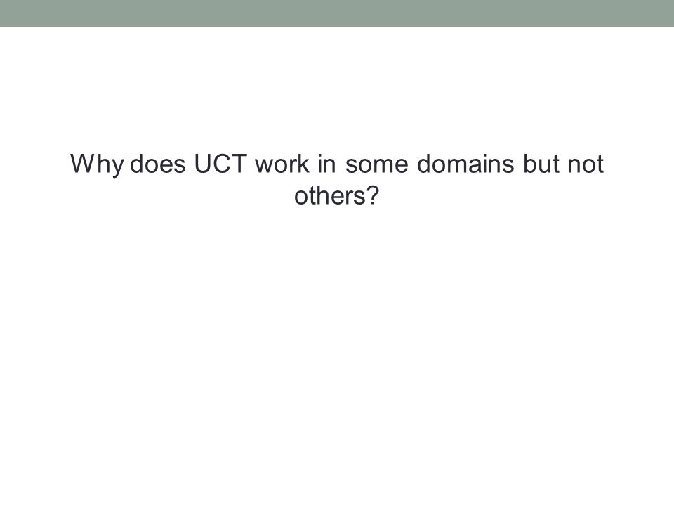 Why does UCT work in some domains but not others?