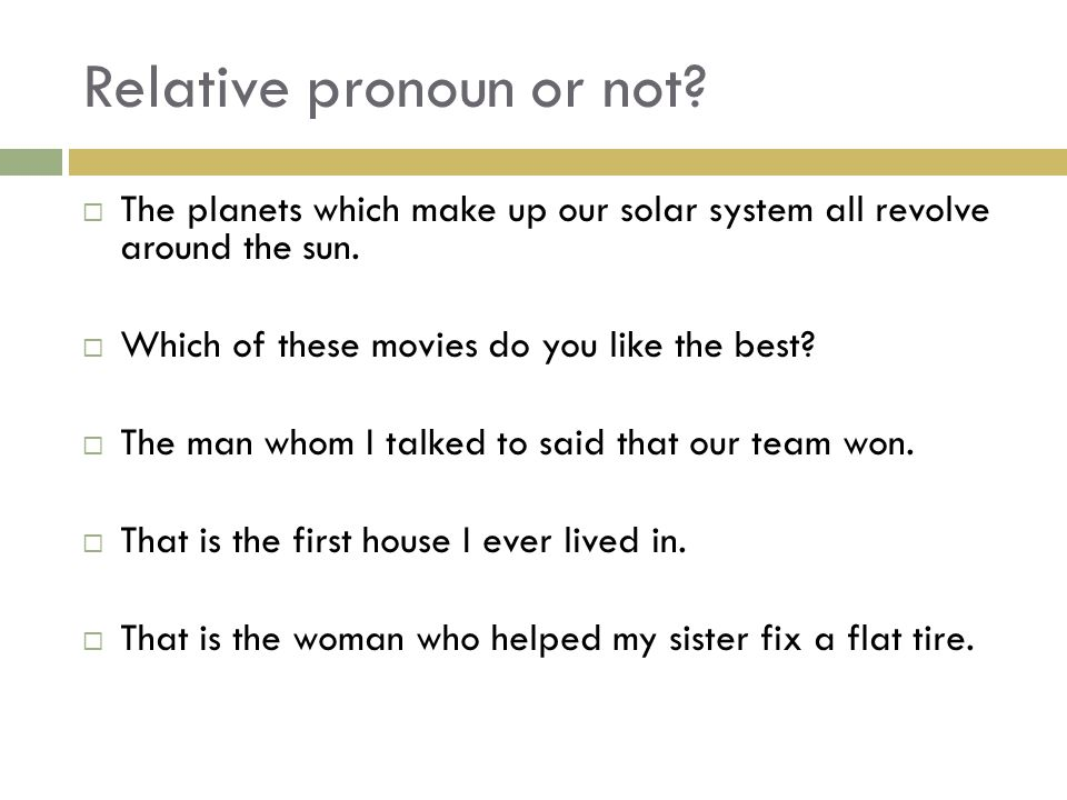 Relative pronoun or not?  The planets which make up our solar system all revolve around the sun.  Which of these movies do you like the best?  The