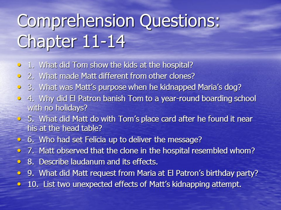 Comprehension Questions: Chapter 11-14 1. What did Tom show the kids at the hospital? 1. What did Tom show the kids at the hospital? 2. What made Matt