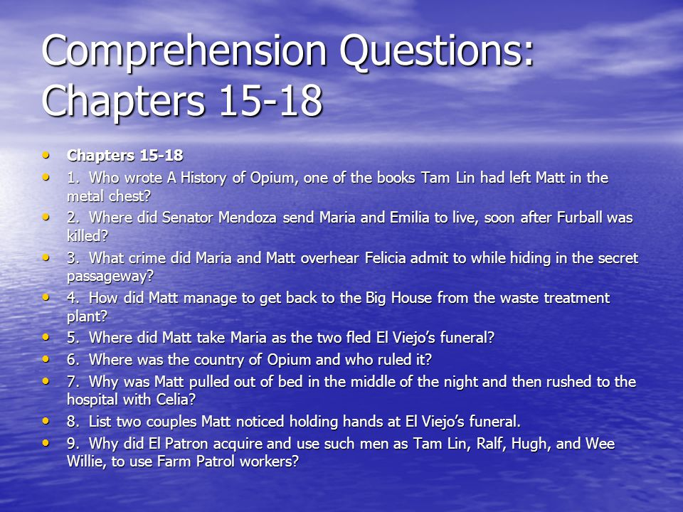 Comprehension Questions: Chapters 15-18 Chapters 15-18 Chapters 15-18 1. Who wrote A History of Opium, one of the books Tam Lin had left Matt in the m