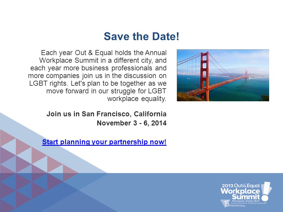 Each year Out & Equal holds the Annual Workplace Summit in a different city, and each year more business professionals and more companies join us in t