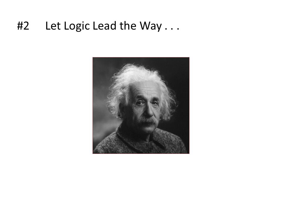#2Let Logic Lead the Way...