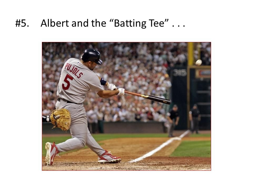#5.Albert and the Batting Tee ...