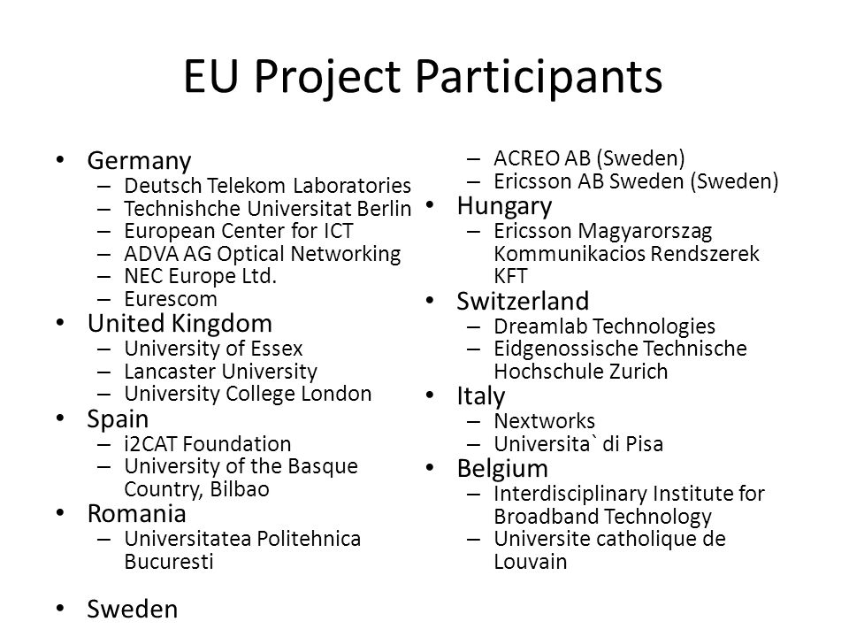 EU Project Participants Germany – Deutsch Telekom Laboratories – Technishche Universitat Berlin – European Center for ICT – ADVA AG Optical Networking