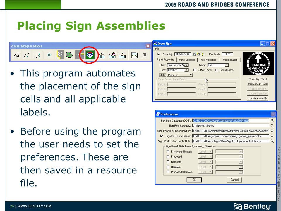 © 2009 Bentley Systems, Incorporated 26 | WWW.BENTLEY.COM Placing Sign Assemblies This program automates the placement of the sign cells and all applicable labels.