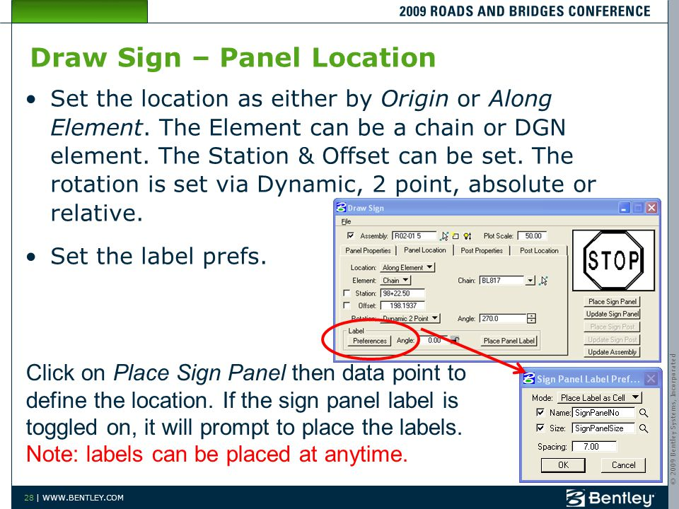 © 2009 Bentley Systems, Incorporated 28 | WWW.BENTLEY.COM Draw Sign – Panel Location Set the location as either by Origin or Along Element.