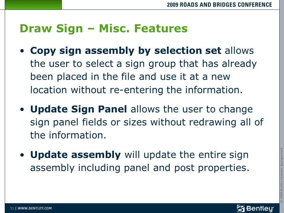 © 2009 Bentley Systems, Incorporated 31 | WWW.BENTLEY.COM Draw Sign – Misc.