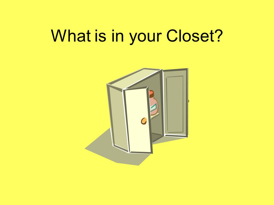 What is in your Closet