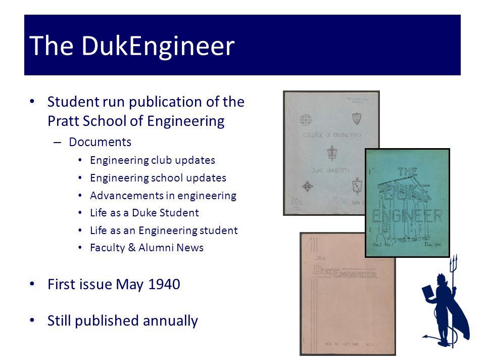 The DukEngineer Student run publication of the Pratt School of Engineering – Documents Engineering club updates Engineering school updates Advancement