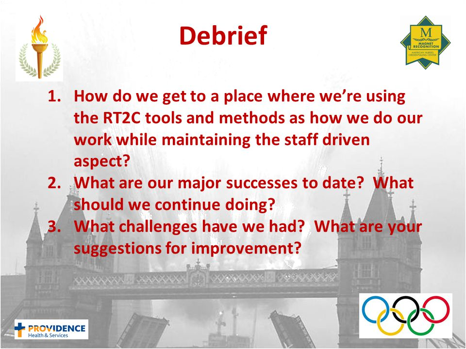 1.How do we get to a place where we're using the RT2C tools and methods as how we do our work while maintaining the staff driven aspect.