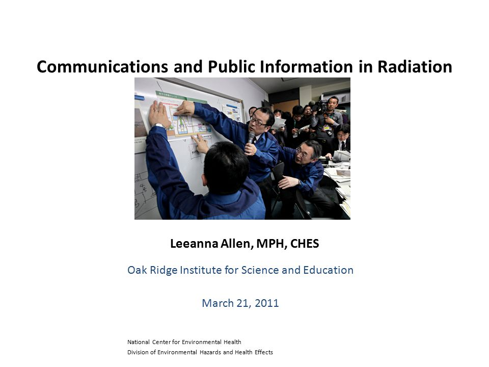 Objectives Identify unique communication issues in radiological emergencies Describe best practices as defined by CDC communications research Discuss recent message testing project for communications following an IND (Improvised Nuclear Device) event