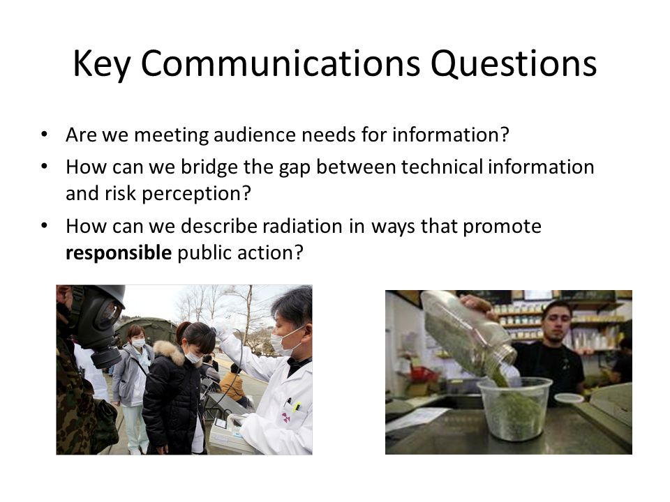 Key Communications Questions Are we meeting audience needs for information.