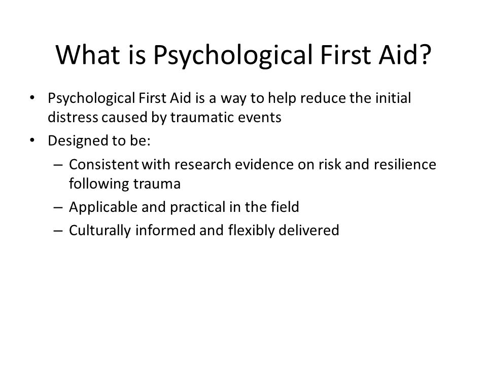 What is Psychological First Aid.