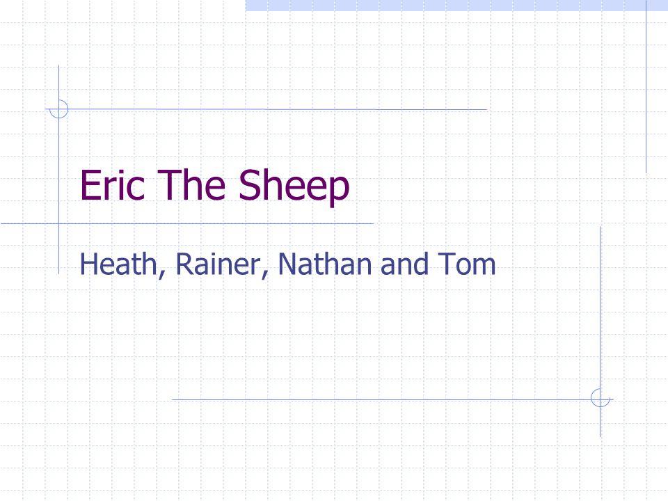 Eric The Sheep Heath, Rainer, Nathan and Tom