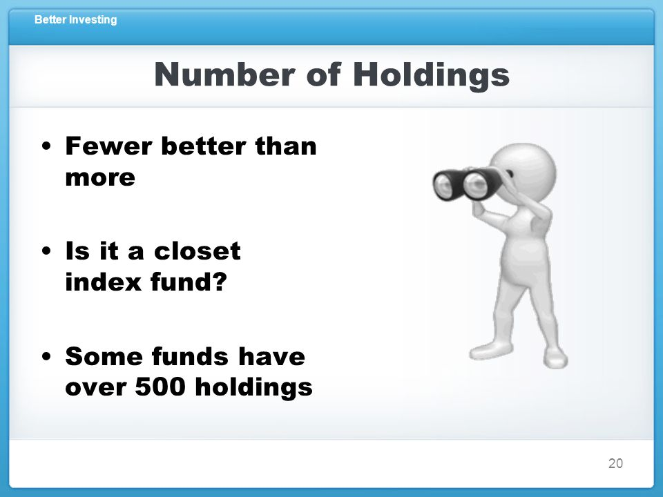 Better Investing Number of Holdings Fewer better than more Is it a closet index fund.