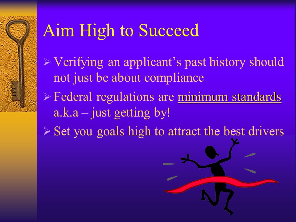 What is Your Goal  If your goal is the minimum standards, what kind of driver are you looking for.