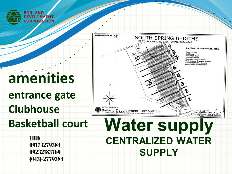 Water supply CENTRALIZED WATER SUPPLY BORLAND DEVELOPMENT CORPORATION amenities entrance gate Clubhouse Basketball court THUN 09173279384 09232183769 (043)-2779384