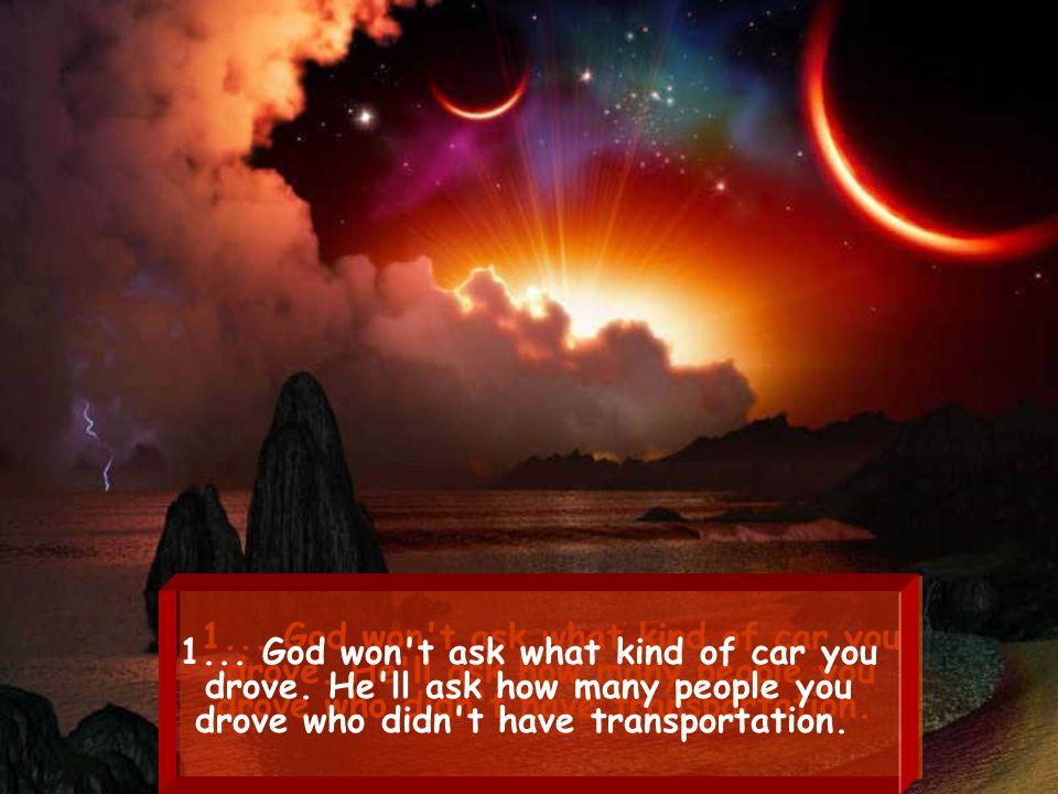 TEN THINGS GOD WON'T ASK ON THAT DAY: TEN THINGS GOD WON'T ASK ON THAT DAY: